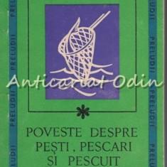 Poveste Despre Pesti, Pescari Si Pescuit - R. F. Mayer