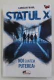 STATUL X - NOI SUNTEM PUTEREA de CAROLIN WAHL , 2019