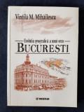 Bucuresti. Evolutia geografica a unui oras – Vintila M. Mihailescu