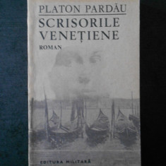 PLATON PARDAU - SCRISORILE VENETIENE