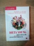 DIETA YOUNG , MIRACOLUL PH PENTRU O SANATATE PERFECTA de ROBERT O. YOUNG , SHELLEY REDFORD YOUNG