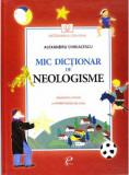 Mic dictionar de Neologisme. Gramatica si poezii. Un indreptar pentru copii