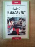 RADIO MANAGEMENT , MANUALUL JURNALISTULUI DE RADIO de MICHAEL H. HAAS , UWE FRIGGE , GERT ZIMMER , 2001