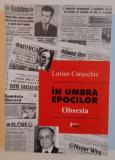 IN UMBRA EPOCILOR OBSESIA , 2012