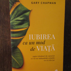 Iubirea ca un mod de viata - Gary Chapman, 2018