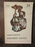 Portrete dacice: Dromichaites, Burebista, Deceneu, Decebal - Hadrian Daicoviciu