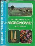 Dictionar Practic De Agronomie - Alexe S. Potlog