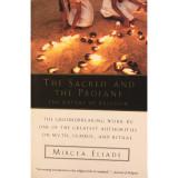 The Sacred and the Profane - Mircea Eliade