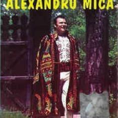 Caseta Alexandru Mica – Cântece De Dragoste, De Petrecere, De Nuntă, originala
