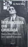 ÎNTOARCEREA DIN CRUCIADA VIATA POETULUI RADU GYR MISCAREA LEGIONARA LEGIONAR 314