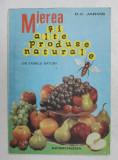 MIEREA SI ALTE PRODUSE NATURALE de D . C . JARVIS , 1989