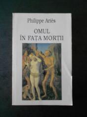 PHILIPPE ARIES - OMUL IN FATA MORTII volumul 1 foto