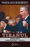 Viața lui Ceaușescu. Tiranul