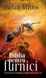 Cumpara ieftin Biblia pentru furnici - Scrisa de Jose Saramago in anul urcarii sale la cer/Stefan Mitroi