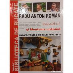 Banatul si Muntenia colinara volumul 4 Bucate, vinuri si obiceiuri romanesti
