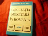 Corneliu Olaru - Circulatia Monetara in Romania 1929-1940 Ed.Silex ,dedicatie ,a