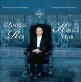 L'Annee du Roi / The King's Year/Principele Radu al Romaniei, Curtea Veche Publishing