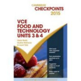 Cambridge Checkpoints VCE Food Technology Units 3 and 4 2015 - Glenis Heath, Heather McKenzie, Laurel Tully