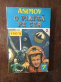 O Piatra Pe Cer - Isaac Asimov