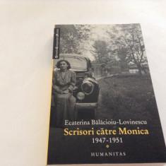 SCRISORI CATRE MONICA (1947 - 1951) de ECATERINA BALACIOIU - LOVINESCU , 2012