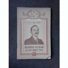 GEORGE VISLAN, UN MARE GEOGRAF ROMAN - TIBERIU MORARIU