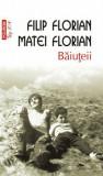 Baiuteii/Filip Florian, Matei Florian