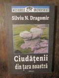 Ciudățenii din țara noastră - Silviu N. Dragomir