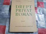 DREPT PRIVAT ROMAN - VLADIMIR HANGA, MIHAI JACOTA, 1964  -R/S