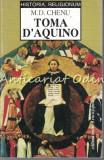 Cumpara ieftin Toma D'Aquino Si Teologia - M. D. Chenu