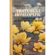 Tratament homeopatic: indreptar de simptome si semne - Maria Chirila, Pavel Chirila