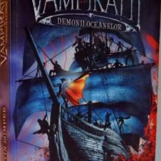 VAMPIRATII , DEMONII OCEANELOR de JUSTIN SOMPER , 2007
