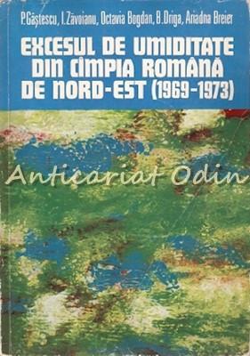 Excesul De Umiditate Din Cimpia Romana De Nord-Est - P. Gastescu foto