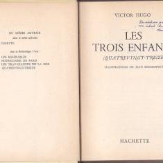 VICTOR HUGO - LES TROIS ENFANTS ( IN FRANCEZA )