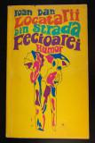 Ioan Dan - Locatarii din Strada Fecioarei (1970, Editura Eminescu)