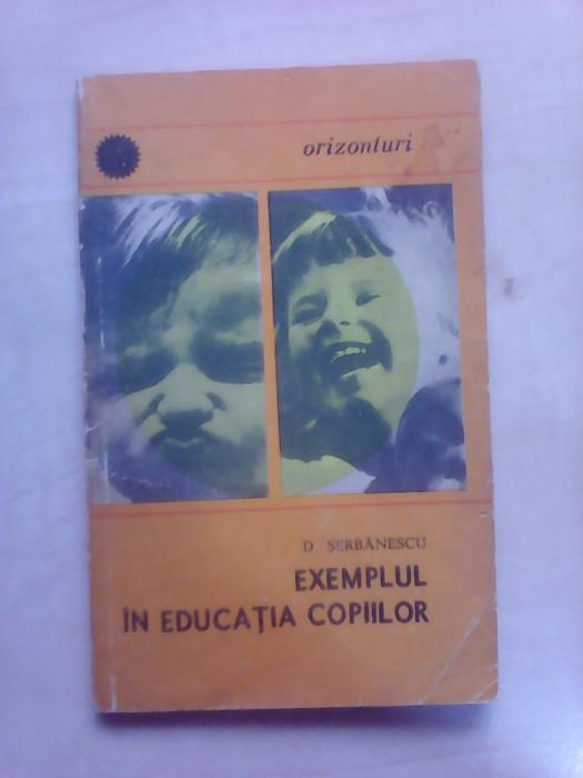 Exemplul in educatia copiilor - D. SERBANESCU