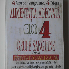 ALIMENTATIA ADECVATA CELOR 4 GRUPE SANGUINE  P.  J. D'ADAMO, CATHERINE WHITNEY