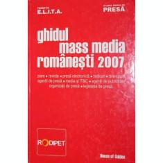 GHIDUL MASS MEDIA ROMANESTI 2007 - FUNDATIA E . L . I . T . A . , CLUBUL ROMAN DE PRESA