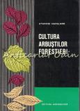 Cumpara ieftin Cultura Arbustilor Forestieri - Atanase Haralamb