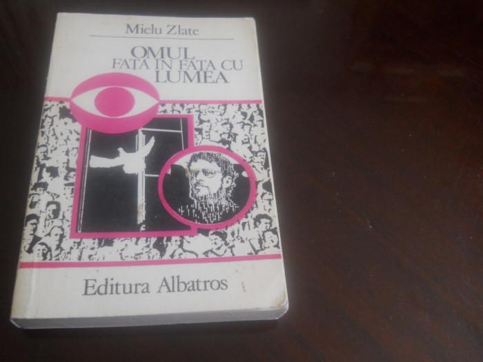 Omul Fata In Fata Cu Lumea - Mielu Zlate,1988