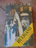 Huliganii - Eliade ,536922
