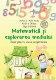 Cumpara ieftin Matematica si explorarea mediului - caiet pentru clasa pregatitoare/Mihaela Ada Radu, Rodica Chiran, Olga Piriiala, Aramis