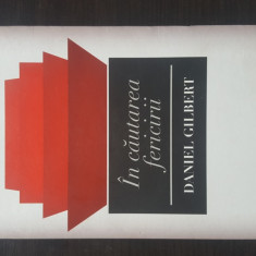 In cautarea fericirii - Editia a II-a - DANIEL GILBERT