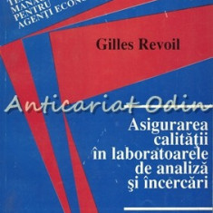 Asigurarea Calitatii In Laboratoarele De Analiza Si Incercari - Gilles Revoil