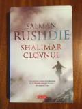 Salman Rushdie - Shalimar clovnul (editie de lux - 2006) - Ca noua!