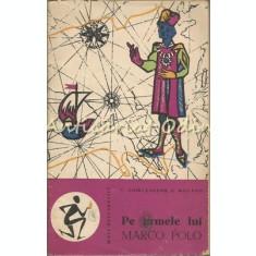 Pe Urmele Lui Marco Polo - C. Giurcaneanu, C. Mocanu