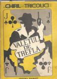 Valetul de trefla - Chiril Tricolici
