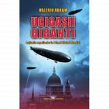 Ucigasii giganti | Valeriu Avram