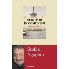 Scriitor in comunism (niste amintiri) - Stefan Agopian