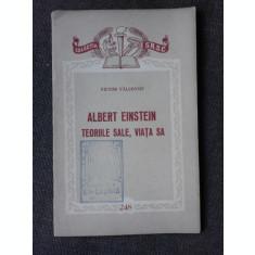ALBERT EINSTEIN, TEORIILE SALE, VIATA SA - VICTOR VALCOVICI