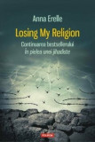 Losing My Religion/Anna Erelle